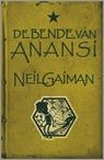 De Bende van Anansi by Neil Gaiman