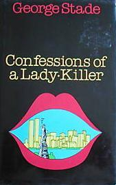 Confessions Of A Lady Killer by George Stade