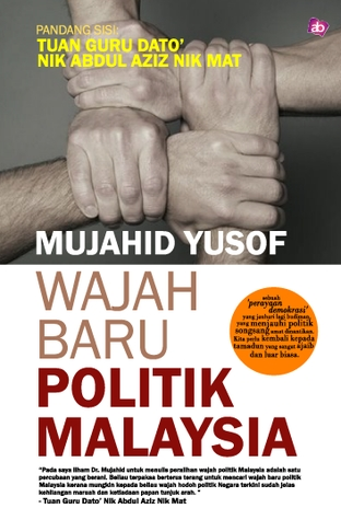 Wajah Baru Politik Malaysia by Mujahid Yusof Rawa