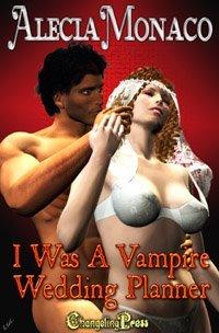 I Was A Vampire Wedding Planner (Lone Star Vampire, #1)