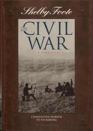 The Civil War: A Narrative, Volume 6: Charleston Harbor to Vicksburg