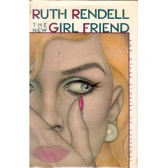 The New Girl friend by Ruth Rendell