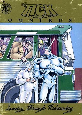 The Tick Omnibus: Sunday through Wednesday