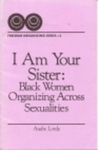 I Am Your Sister: Black Women Organizing Across Sexualities
