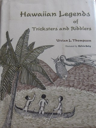 Hawaiian Legends of Tricksters and Riddlers by Vivian L. Thompson