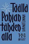 Täällä Pohjantähden alla 1–3 by Väinö Linna