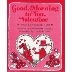 Good Morning to You, Valentine by Lee Bennett Hopkins