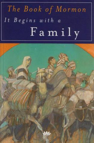 The Book of Mormon:  It Begins with a Family