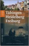Tübingen, Heidelberg, Freiburg