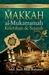Makkah al-Mukarramah :Kelebihan & Sejarah