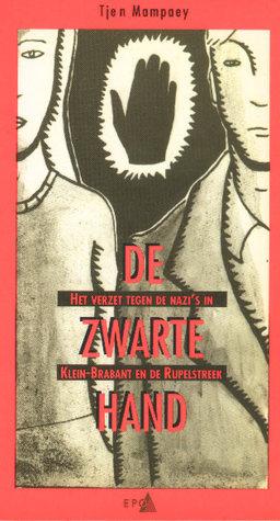 De Zwarte Hand. Het verzet tegen de Nazi's in Klein-Brabant en de Rupelstreek