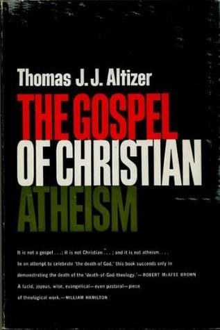 The Gospel of Christian Atheism