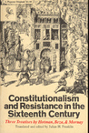 Constitutionalism and Resistance in the Sixteenth Century