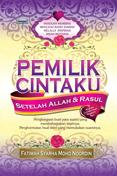 Pemilik Cintaku Setelah Allah dan Rasul by Fatimah Syarha Mohd Noordin