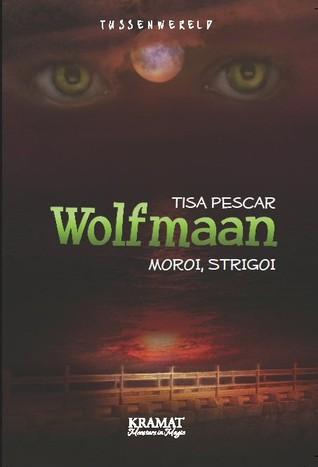 Wolfmaan by Tisa Pescar