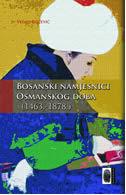 Bosanski namjesnici Osmanskog doba : (1463.-1878.)