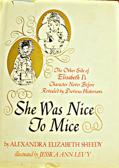 She Was Nice To Mice: The Other Side of Elizabeth I's Character Never Before Revealed by Previous Historians