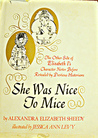 She Was Nice To Mice by Alexandra Elizabeth Sheedy