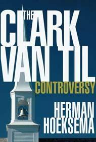 The Clark-Van Til Controversy