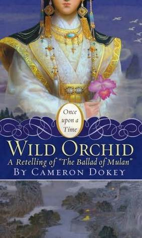 The wild orchid a retelling of the ballad of mulan by cameron dokey 3607543 fandeluxe Gallery