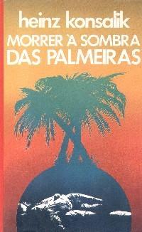 Morrer à Sombra das Palmeiras