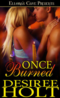 Once Burned by Desiree Holt