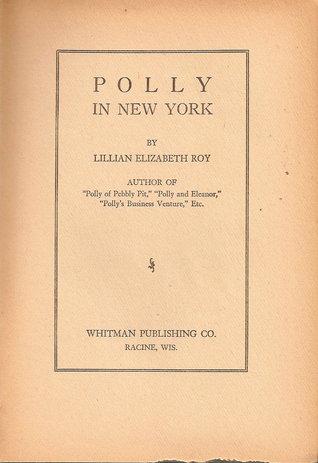Polly in New York by Lillian Elizabeth Roy