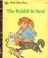 The Rabbit is Next