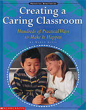 Creating a Caring Classroom: Hundreds of Practical Ways to Make Happen