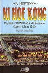 Ni Hoe Kong. Kapitein Tionghoa di Betawi dalem Taon 1740