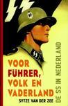 Voor Führer, Volk en Vaderland: de SS in Nederland