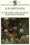 Il vecchio che leggeva romanzi d'amore by Luis Sepúlveda