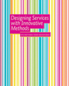 Designing Services with Innovative Methods by Satu Miettinen