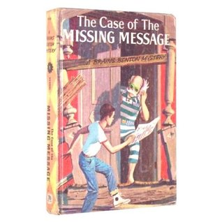 The Case of the Missing Message (Brains Benton Mystery, #1)