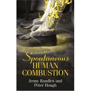 Spontaneous Human Combustion by Peter A. Hough