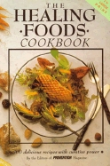 The Healing Foods Cookbook: 400 Delicious Recipes With Curative Power