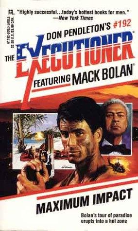 Maximum Impact (Mack Bolan The Executioner, #192)
