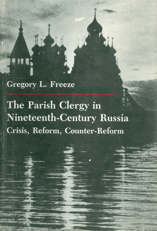 The Parish Clergy in Nineteenth-Century Russia