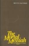 The Mortal Messiah: From Bethlehem to Calvary, Book 2