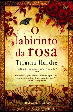 O Labirinto da Rosa by Titania Hardie
