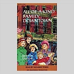 All of a Kind Family Downtown: (All of a Kind Family 2) Life in an Earlier America (Audio Book Download)