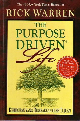 The Purpose Driven Life: Kehidupan Yang Digerakkan oleh Tujuan