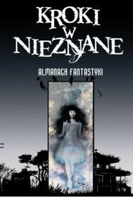 Kroki w nieznane: Almanach fantastyki 2008