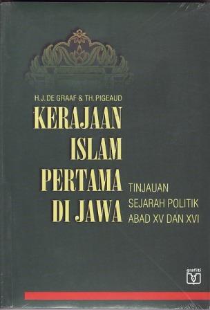 Kerajaan Islam Pertama di Jawa: Tinjauan Sejarah Abad XV dan XVI