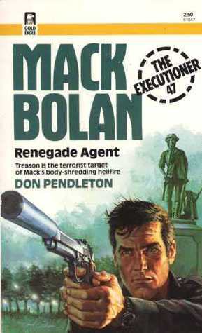 Renegade Agent (Mack Bolan The Executioner, #47)