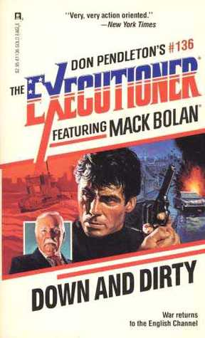 Down And Dirty  (Mack Bolan The Executioner, #136)