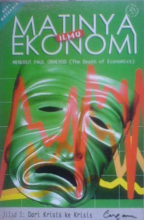 Matinya Ilmu Ekonomi, Jilid 1: Dari Krisis Ke Krisis