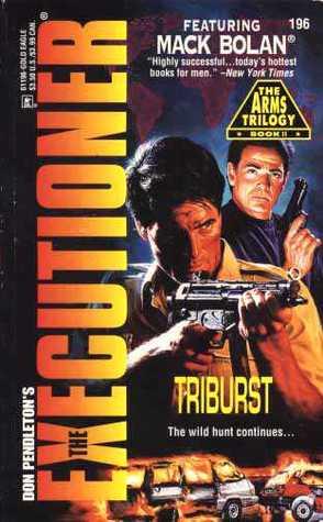 Triburst (Mack Bolan The Executioner, #196)