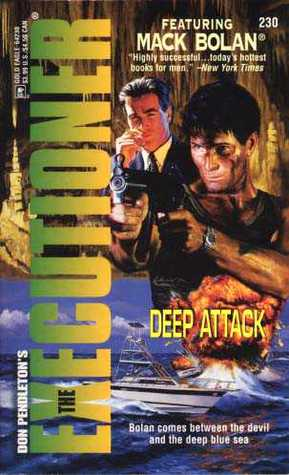 Deep Attack  (Mack Bolan The Executioner, #230)