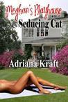 Seducing Cat